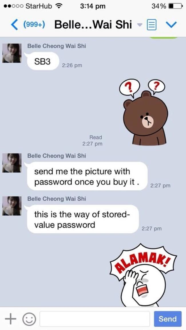 Cartoon - ooo StarHub 3:14 pm 34% K(999+) Belle...Wai Shi Belle Cheong Wai Shi SB3 2:26 pm Read 2:27 pm Belle Cheong Wai Shi send me the picture with password once you buy it 2:27 pm Belle Cheong Wai Shi this is the way of stored- value password 2:27 pm ALAMAKI + Send