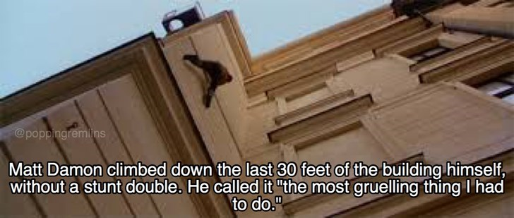 """Wood - @poppingremins Matt Damon climbed down the last 30 feet of the building himself, without a stunt double. He called it """"the most gruelling thing I had to do."""""""