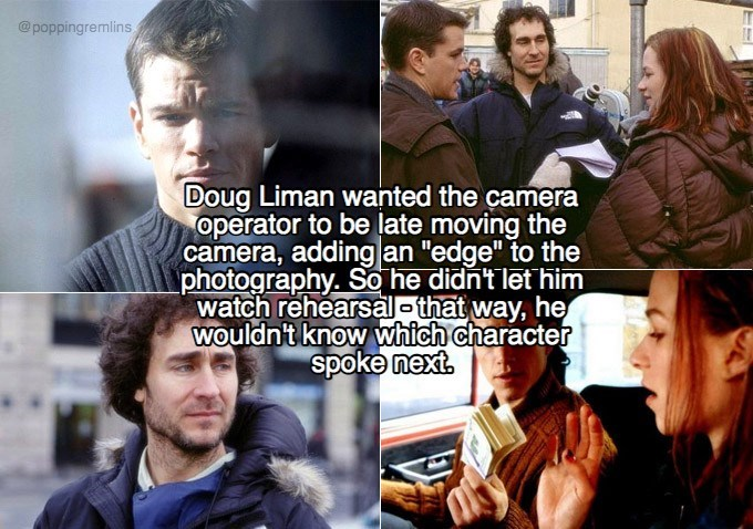 """Movie - @poppingremlins. Doug Liman wanted the camera operator to be late moving the camera, adding an """"edge"""" to the photography. So he didn't let him watch rehearsal that way, he Wouldn't know which character spoke next."""