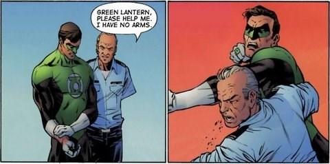 Comics - GREEN LANTERN, PLEASE HELP ME. I HAVE NO ARMS