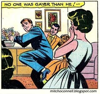 Cartoon - NO ONE WAS GAYER THAN HE mitchoconnell.blogspot.com