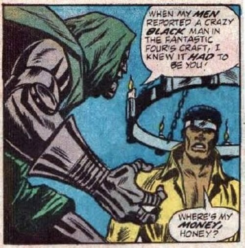 Comics - WHEN MY MEN REPORTED A CRAZY BLACK MAN IN THE FANTASTIC FOUR'S CRAFT, I KNEW IT HAD TO BE YOU WHERE'S MY MONEY HONEY?