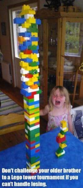 Play - Don't challenge your older brother to a Lego tower tournament if you can't handle losing