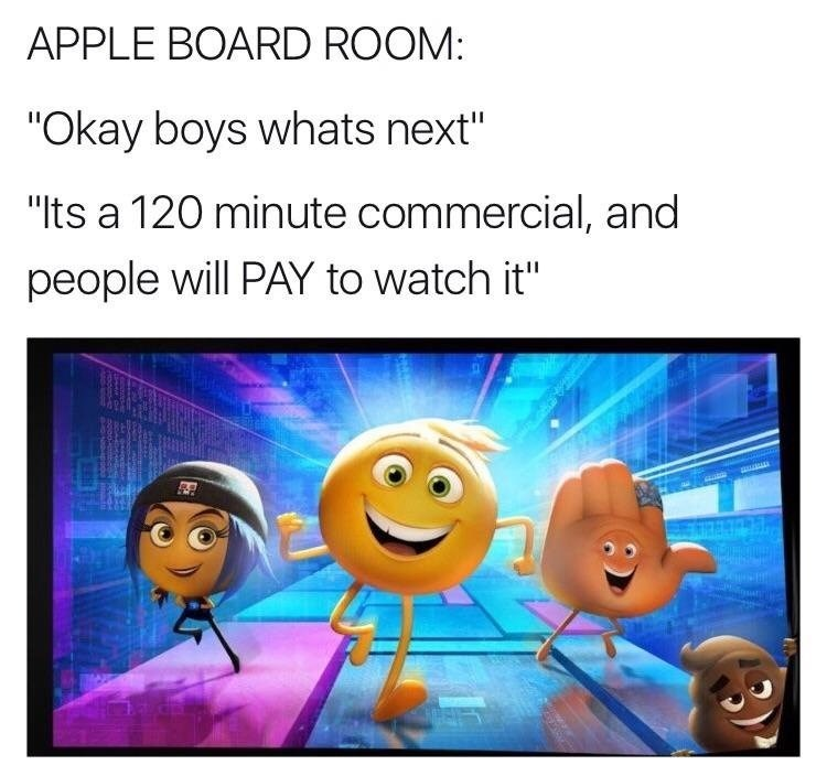 Funny meme about how the emoji movie was made by Apple as a 120 minute commercial.