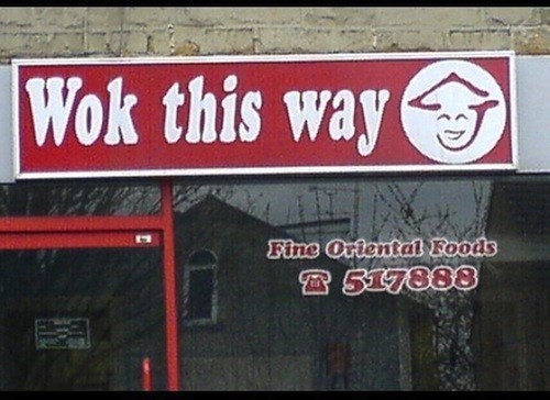 funny business names - Text - Wok this way Fine Oriental Foods 517888