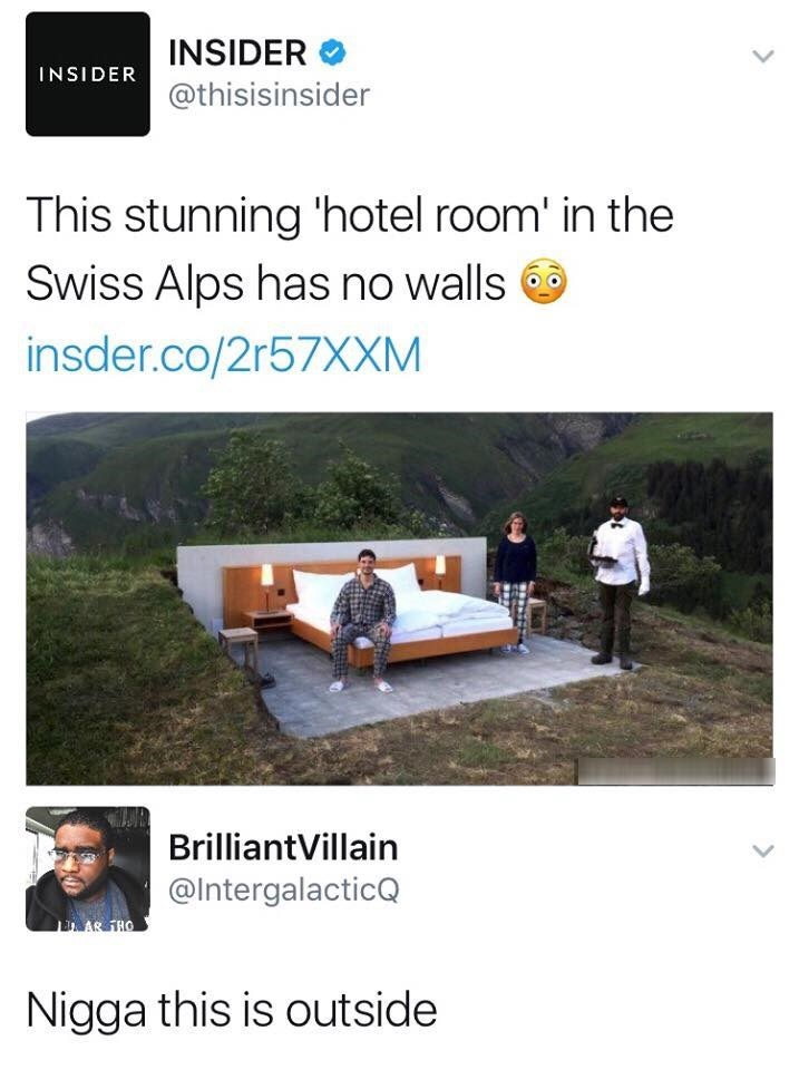 "Funny meme of an ad for a hotel without walls, a twitter response happens where a guy says ""nigga that's outside."""