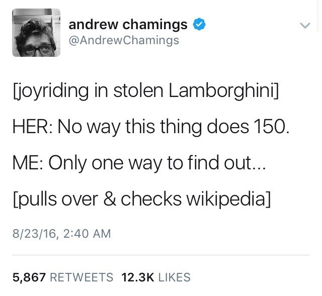 Funny Tweet by AndrewChamings about stealing a Lamborghini and then checking how fast it goes on Wikipedia when the GF asks