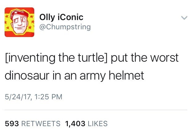 Funny tweet by Olly iConic about how the turtle is the worst dinosaur but with an army helmet
