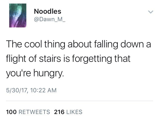 Funny tweet by @dawn_m_ about the cool thing about falling down stairs is that you forget you are hungry
