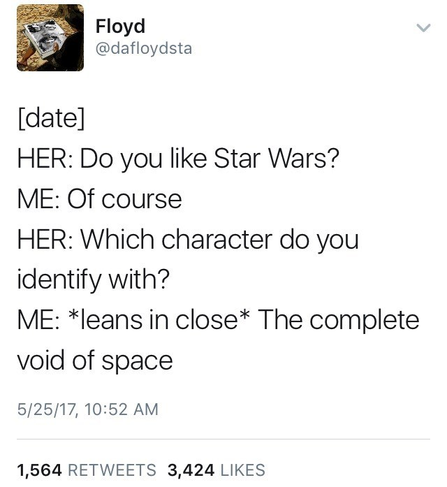 funny tweet about a date liking the complete void of space as her favourite star wars character