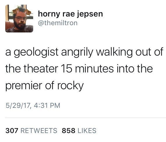 Funny tweet about Geologist walking out angry after the first 15 minutes of Rocky by @themiltron