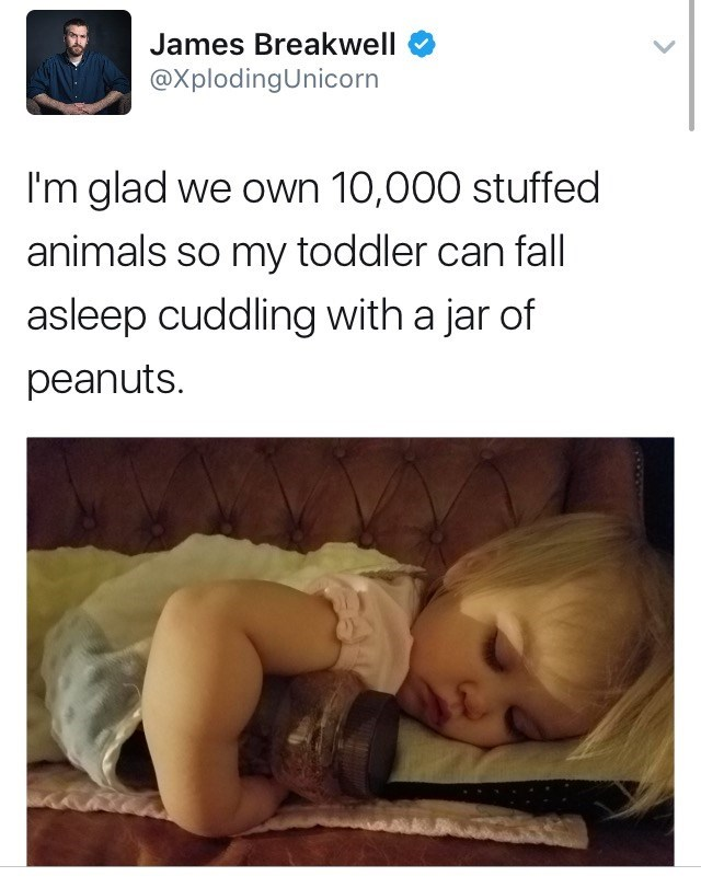 Funny parenting tweet about owning many stuffed animals and the child cuddles with jar of peanuts