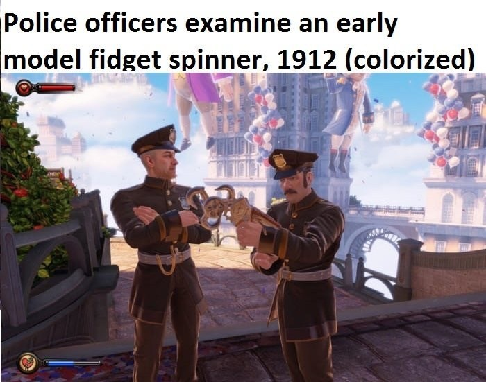Funny historical meme about fidget spinners, posing as a historical colorized image, the picture is from the game Bioshock.