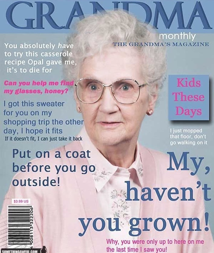 best meme of a magazine cover of typical grandma sayings