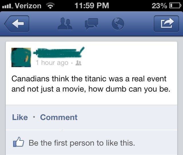 Facebook post of someone saying that Canadians think Titanic was a real event and not just a movie.