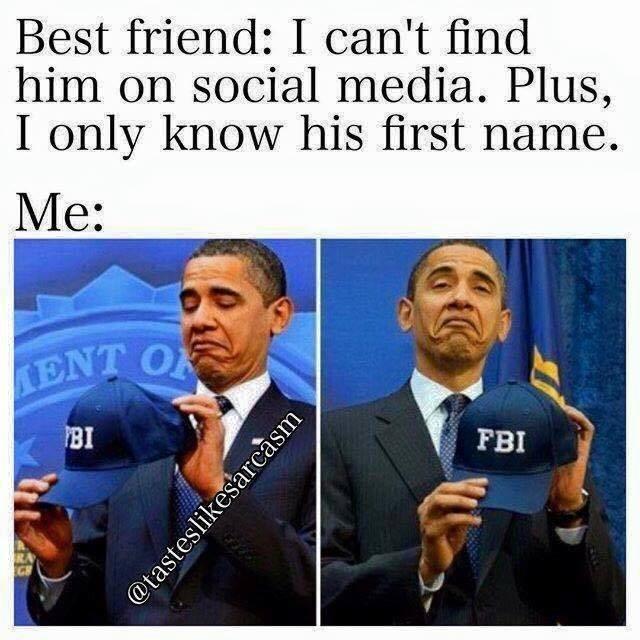 Funny meme about snooping on the internet, photo of Obama holding an FBI hat.
