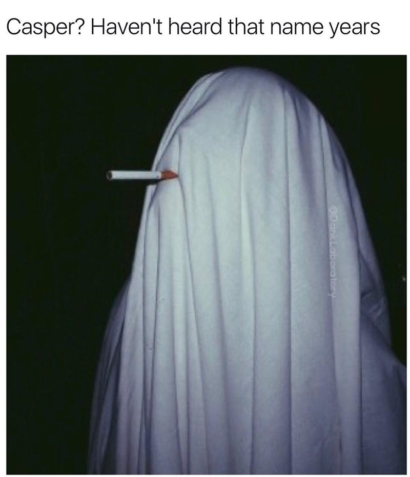 """Funny meme of a ghost smoking a cigarette, caption says """"Casper? I haven't heard that name in years."""" Reminiscent of a noir film."""