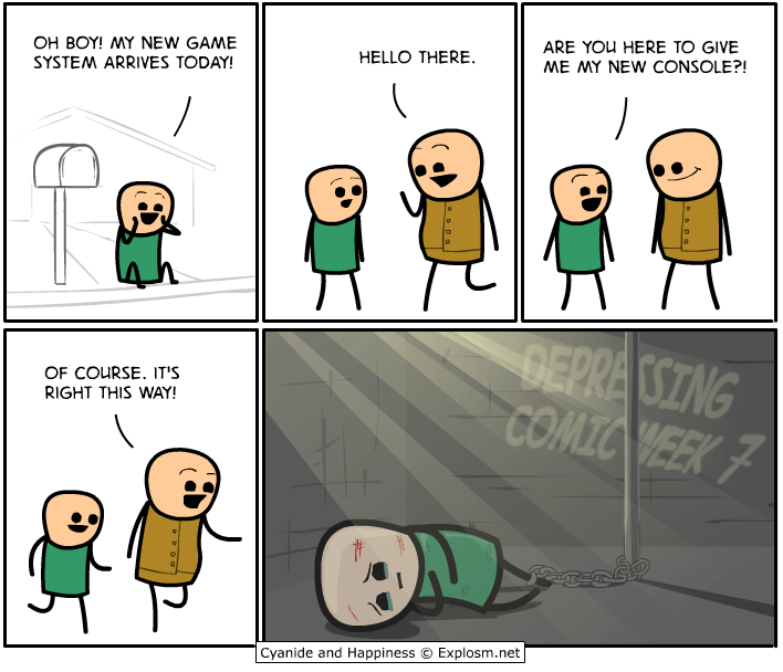 webcomic - Cartoon - ARE YOU HERE TO GIVE ME MY NEW CONSOLE?! OH BOY! MY NEW GAME SYSTEM ARRIVES TODAY! HELLO THERE. DEPRAISING COMIC WEEK7 OF COURSE. IT'S RIGHT THIS WAY! Explosm.net Cyanide and Happiness
