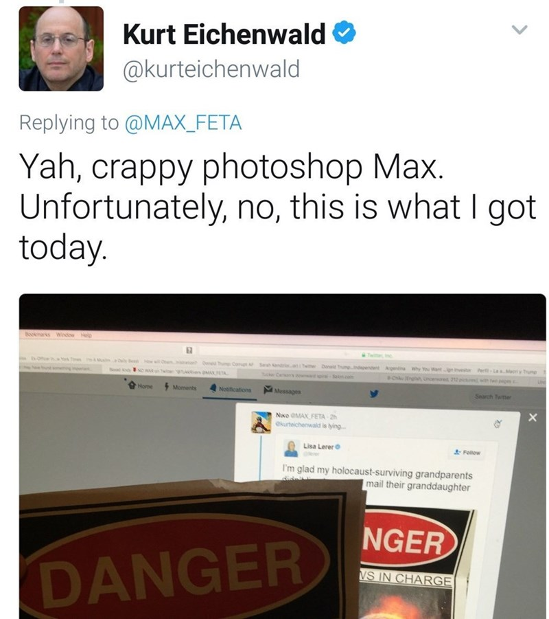 Product - Kurt Eichenwald @kurteichenwald Replying to @MAX_FETA Yah, crappy photoshop Max. Unfortunately, no, this is what I got today Booknarks Window Help MTwite in Te A M ly Be How wiOn Dond hm Cot ASarah andioaTwiter Donae Trumendependent Argentina Why You Wantgn investor Per-La aMacriy Trum k NO WAS on Twie e AX Tcke Cass wnd s TA 8Chkng incensare 212picn wth two pages Salon.com Moments Home Notifications Messages Search Twitter Noxo OMAX FETA 2h ekurteichenwald is lying. Lisa Lerer &Follow