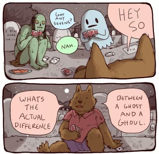Cartoon - HEY So Gor ANY SEVENS? t Diio 146R NAH WHATS THE ACTUAL DIFFERENCE BETWEEN A GHOST OHN Mi AND A GHOUL