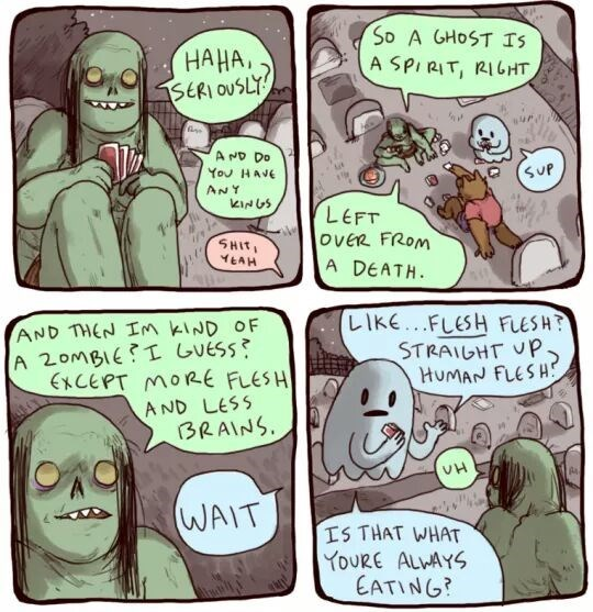 Cartoon - So A GHOST Is HAHA, SERI OUSLY A SPIRIT, RIGHT A ND Do SUP You HAVE ANY kiNS LEFT OVER FROM A DEATH SHIT EAH LIKE...FLESH FLESH? STRAIGHT UP HUMAN FLESH AND THEN IM KIND OF A 2OMBIE I Guess? EXCEPT MORE FLESH AND LESS BRAINS WAIT IS THAT WHAT YOURE ALVAYS CATING