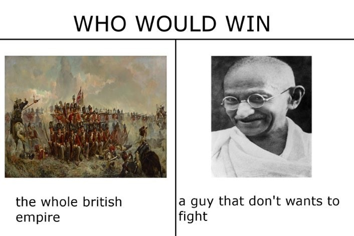 Text - WHO WOULD WIN a guy that don't wants to fight the whole british empire