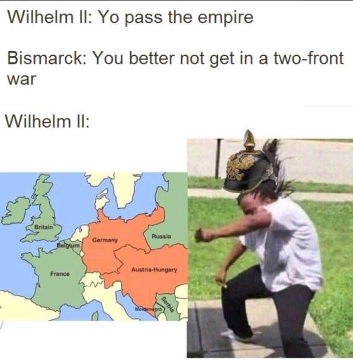 Text - Wilhelm lI: Yo pass the empire Bismarck: You better not get in a two-front war Wilhelm lI: Britain Russia Germany Beigum Austria-Hungary France Modenegro Serbia