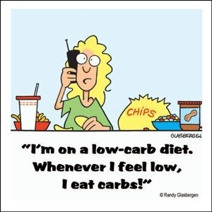 "Cartoon - CHIPS GLASBERGEA ""Im on a low-carb diet. Whenever I feel low, Ieat carbs!"" ORandy Glasbergen"