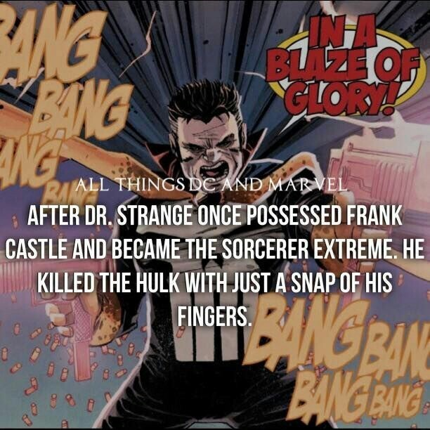 Cartoon - INA BLAZE OF CLORY! BANG NG EN RAALL THINGS DE AND MAR VEL AFTER DR.STRANGE ONCE POSSESSED FRANK CASTLE AND BECAME THE SORCERER EXTREME. HE KILLED THE HULK WITH JUST A SNAP OF HIS EANG BANE BANG BANG FINGERS
