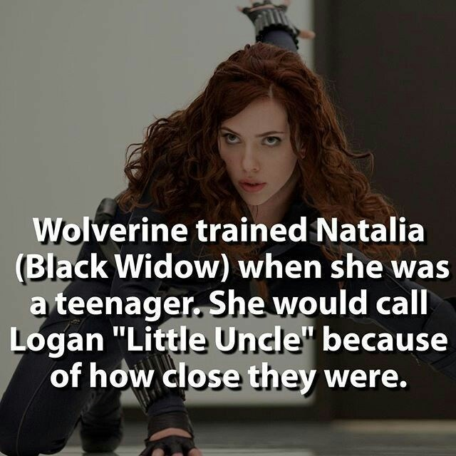 """Text - Wolverine trained Natalia (Black Widow) when she was ateenager. She would call Logan """"Little Uncle"""" because of how close they were."""