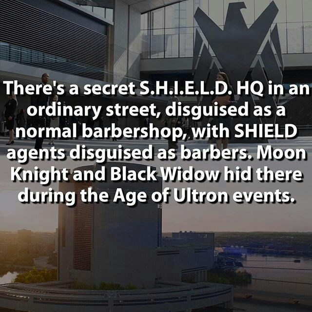 Text - There's a secret S.H.I.E.L.D. HQ in an ordinary street, disguised as a normal barbershop, with SHIELD agents disguised as barbers. Moon Knight and Black Widow hid there during the Age of Ultron events.
