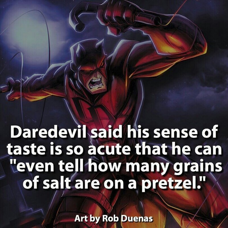 """Fictional character - Daredevil said his sense of taste is so acute that he can """"even tell how many grains of salt are ona pretzel."""" Art by Rob Duenas"""