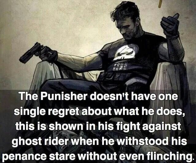Photo caption - The Punisher doesn't have one single regret about what he does, this is shown in his fight against ghost rider when he withstood his penance stare without even flinching.