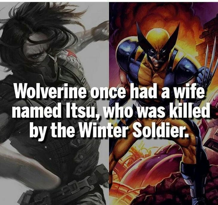 Fictional character - Wolverine once had a wife named Itsu, whowas killed by the Winter Soldier.