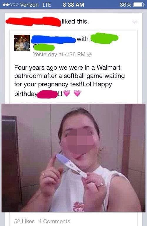 cringe - Nose - eooo Verizon LTE 8:38 AM 86% liked this with Yesterday at 4:36 PM Four years ago we were in a Walmart bathroom after a softball game waiting for your pregnancy test!Lol Happy birthday !! 52 Likes 4 Comments