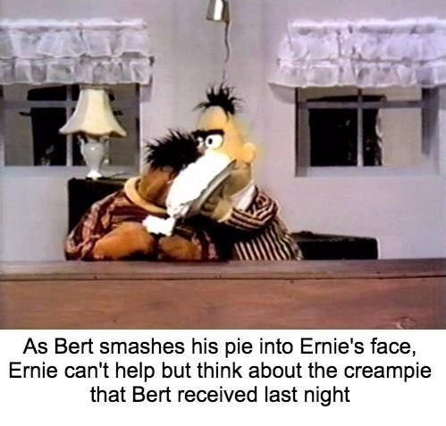 bert and ernie - Photo caption - As Bert smashes his pie into Ernie's face, Ernie can't help but think about the creampie that Bert received last night