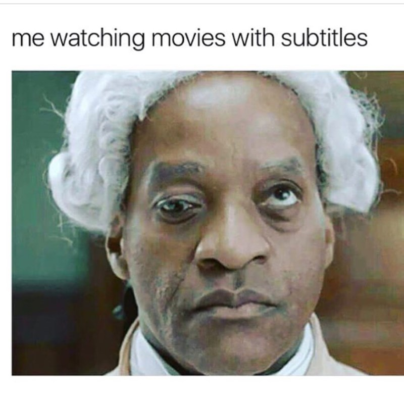 Funny meme about how your eyes go in different directions when you watch a movie with subtitles.