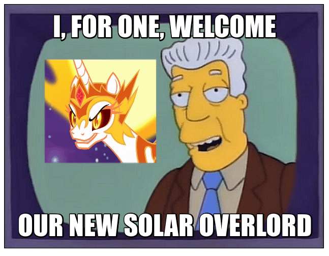 screencap a royal problem i for one welcome our new insect overlords Memes princess celestia the simpsons daybreaker