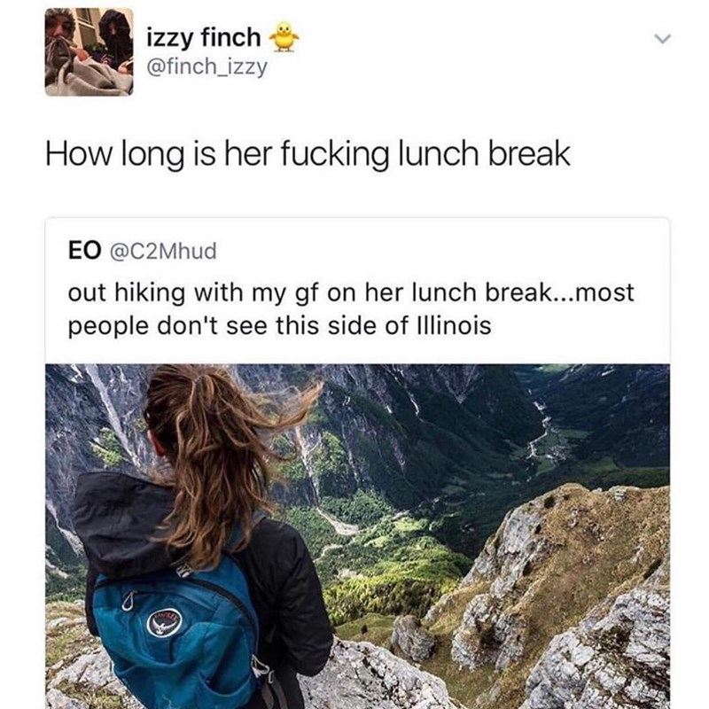"Funny meme of a tweet about someone hiking on their lunch break over a huge valley, someone tweets ""how long is her lunch break"" because it seems unrealistic."