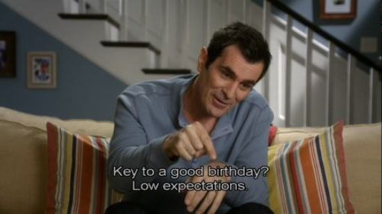 Phil Dunphy advice on how to have a great birthday, which is to have low expectations.
