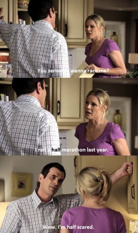 Phil Dunphy mocking Claire about having had run a half marathon.