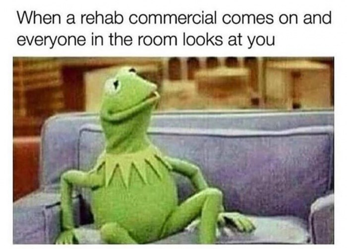 Lizard - When a rehab commercial comes on and everyone in the room looks at you AAN