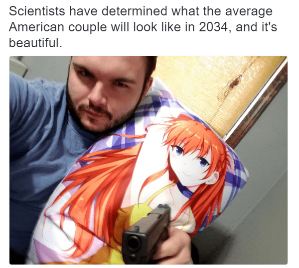 Funny meme about future american couples, photo of a neckbeard holding a gun and an anime body pillow.