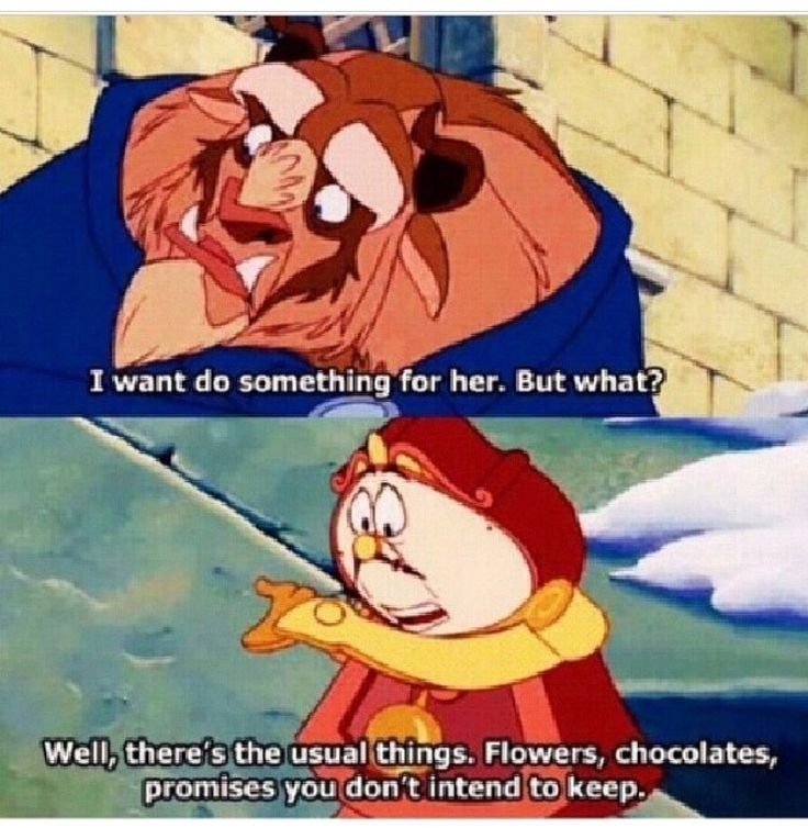 Funny meme about Disney Dating advice from Beauty and the Beast, Beast wants to do something for Belle and Cogsworth suggests flowers, chocolates and promises you don't intend to keep.