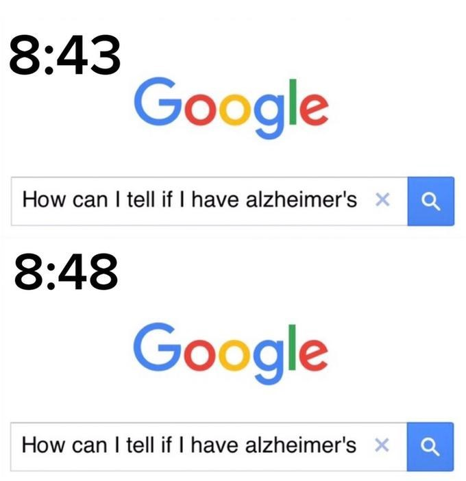 Text - 8:43 Google How can I tell if I have alzheimer's xa 8:48 Google How can I tell if I have alzheimer's