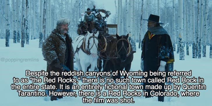 """Organism - @poppingremlins Despite the reddish canyons of Wyoming being referred to as """"the Red Rocks,"""" there is no such town called Red Rock in the entire state. It is an entirely fictional town made up by Quentin Tarantino. However, there is a Red Rocks in Colorado, where the film was shot."""