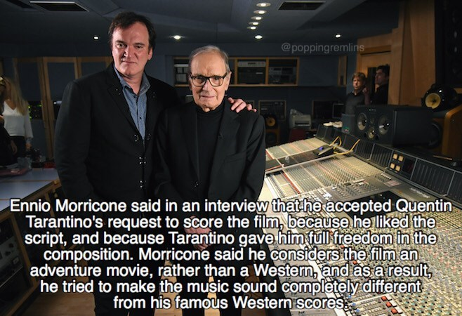 Font - @poppingremlins Ennio Morricone said in an interview that he accepted Quentin Tarantino's request to score the film, because he liked the script, and because Tarantino gave him full freedom in the composition. Morricone said he considers the film an adventure movie, rather than a Western, and asa result, he tried to make the music sound completely different from his famous Western scores