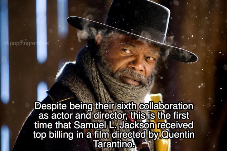 Movie - @poppingrels Despite being their sixth collaboration as actor and director, this is the first time that Samuel L Jackson received top billing in a film directed by Quentin Tarantino