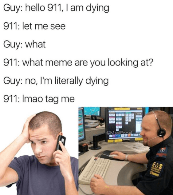 Meme about 911 dispatcher wanting to see the meme that killed the caller