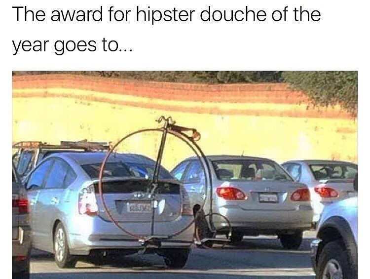 Funny meme making fun of hipster douche for having a unicycle strapped to his car.